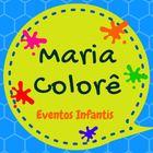 Maria Colorê - Tudo Para Ev...