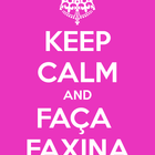 Keep calm and fa%c3%a7a faxina